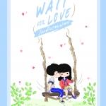 [Pre-order] [BOXSET] WAITFORLOVE รักแล้วรอหน่อย by Heartbreakxr's [เปิดจองตั้งแต่วันนี้ - 25 เมษายน 2561]
