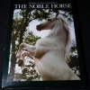 The Noble Horse by Monique and Hans.D.Dossenbach ปกแข็ง 304 หน้า ปี 1998