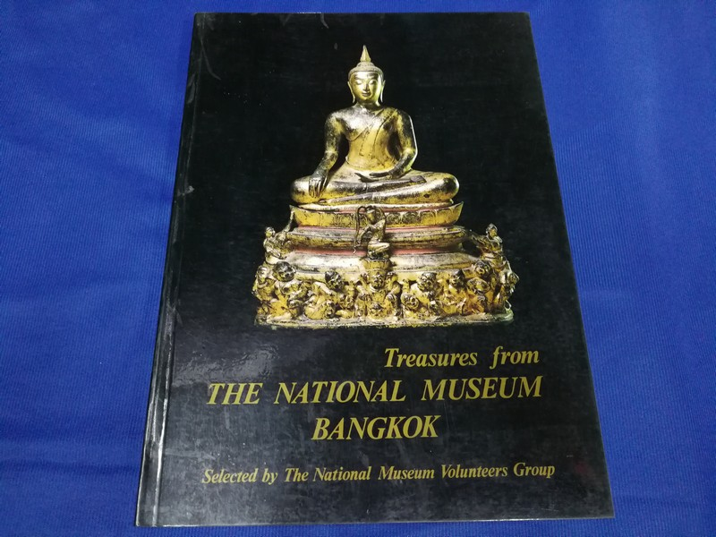 Treasures form The national museum bangkpk by the national museum volunteers ปี 2530