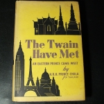 The Twain Have Met , or An Eastern Prince Came West . by H.R.H. Prince Chula Chakrabongese of Thailand.hardcopy .copyright 1957